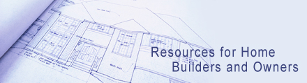 Resources for Home Builders and Owners